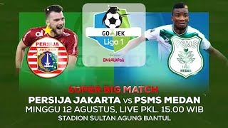 Download Video Big Match! Persija Jakarta vs PSMS Medan - 12 Agustus 2018 MP3 3GP MP4