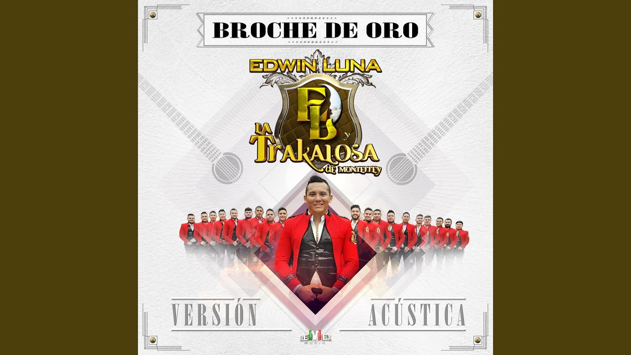 broche-de-oro-acustica-edwin-luna-y-la-trakalosa-de-monterrey-topic