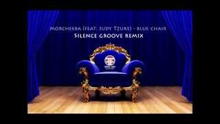 Morcheeba (feat. Judy Tzuke) - Blue Chair (Silence Groove remix) Offworld Recordings Free tune tune)