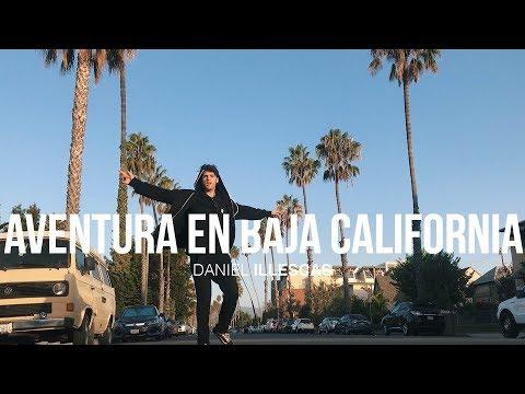 AVENTURA DE LOCOS EN BAJA CALIFORNIA   DANIEL ILLESCAS
