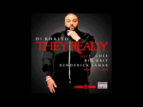 DJ Khaled - They Ready ft. J. Cole, Big K.R.I.T. & Kendrick Lamar (Explicit)