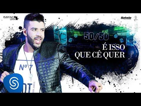 Gusttavo Lima - É Isso Que Cê Quer (Vai...