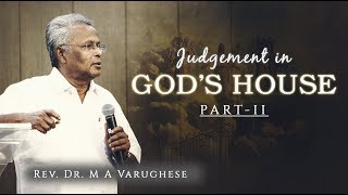 Judgement in God's House, Part-II - Rev. Dr. M A Varughese