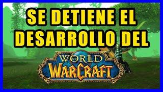 SE DETIENE EL DESARROLLO DEL WORLD OF WARCRAFT