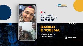 LIVE APMT com Danilo e Joelma   Missionários em Guiné-Bissau