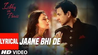 Lyrical: JAANE BHI DE | ISHKQ IN PARIS Sonu Nigam, Sunidhi Chauhan