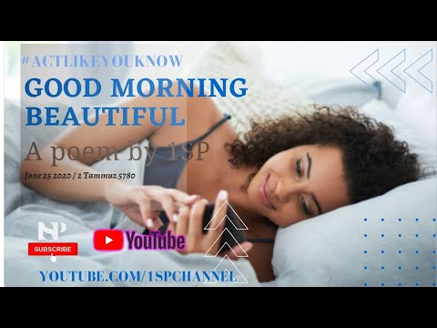 good-morning-beautiful-|-a-poem-written-by-1sp-with-lyrics-and-music-#actlikeyouknow