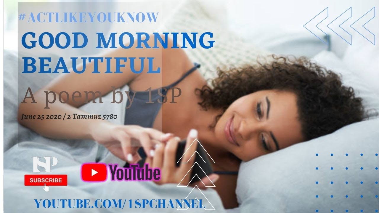 Download GOOD MORNING BEAUTIFUL | A Poem written by 1SP with Lyrics and music #ACTLIKEYOUKNOW