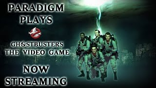 Paradigm Plays - Ghostbusters the Video Game
