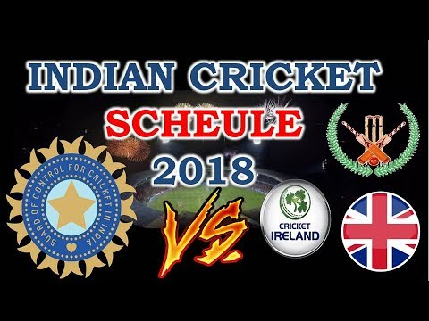 Indian Cricket Team 2018 Upcoming Matches Tours Schedule | IPL 2018 | India tour of England 2018