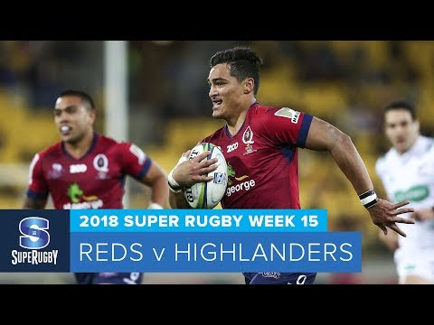 HIGHLIGHTS: 2018 Super Rugby Week 15: Reds v Highlanders
