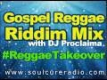 Download Gospel Reggae Riddim Mix   DJ Proclaima Gospel Reggae Radio MP3 song and Music Video