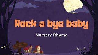 Rock a bye baby - rock a bye baby nursery rhyme for kids