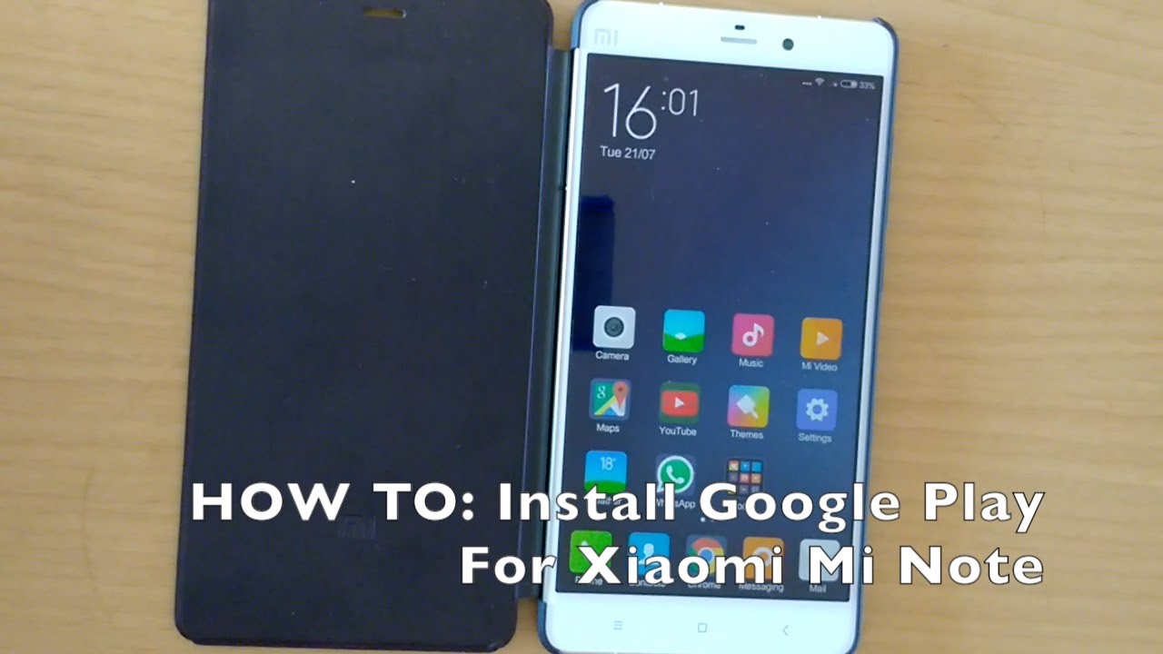 How To Install Google Play For Xiaomi Mi Note/Mi Note Pro in under 5 minutes