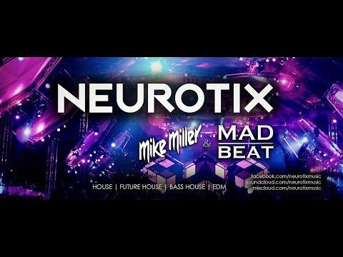 MIKE MILLER & MAD BEAT - 'NeurotiX' Live DJ Set (June 2017)