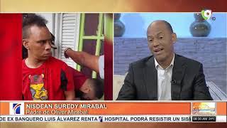 Entrevista a Nisdean Mirabal padre de Oliver Mirabal Implicado en Caso Ortiz - ElDespertador