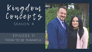 "KIngdom Concepts - Season 4 - Episode 11 - ""How to be thankful"""