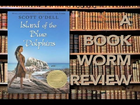 Island Of The Blue Dolphins: A BOOKWORM REVIEW