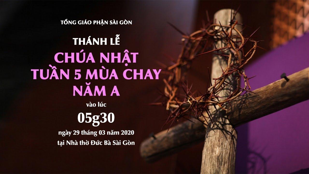🔴Trực tuyến: THÁNH LỄ CHÚA NHẬT TUẦN 5 MÙA CHAY NĂM A | Ngày 29.03.2020