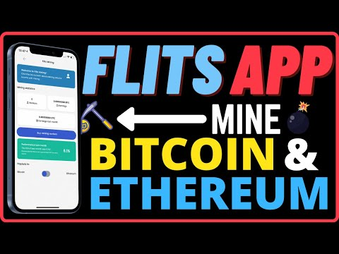MINE BITCOIN \u0026 ETHEREUM WITH THIS MOBILE APP (FLITS)