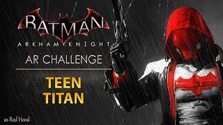 Batman: Arkham Knight – AR Challenges – Combat – Teen Titan (As Red Hood)