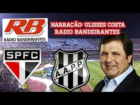 Gols De São Paulo 2 x 2 Ponte Preta - Ulisses Costa - Rádio Bandeirantes- Brasileirão - 09/09/2017