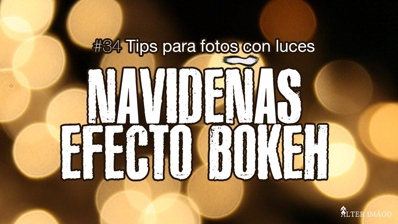 #34. Tips para Efecto BOKEH con luces navideñas - Alter Imago