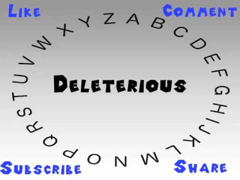 deleterious. how to say or pronounce deleterious