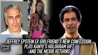BOMBSHELL: Jeffrey Epstein Ex Girlfriend's New Confession, Plus Kanye's Hologram Gift and The McRib