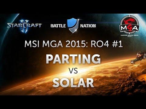 [SC2] MSI Masters Gaming Arena 2015: Полуфинал, PartinG vs Solar