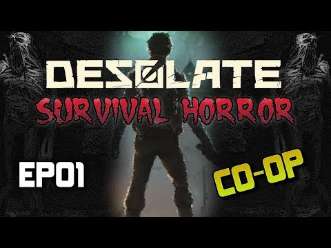 Desolate | Multiplayer co-op | Survival Horror | EP01