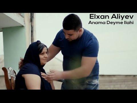 Elxan Aliyev  Anama Deyme iLahi