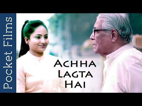 Accha Lagta Hai (IT FEELS GOOD) - A Heart Touching Poem shortfilm