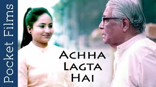 Accha Lagta Hai (IT FEELS GOOD) - A Heart Touching Poem