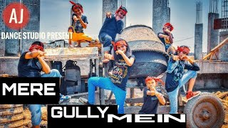 MERE GULLY MEIN | DIVINE Feat. Neazy | AJ DANCE STUDIO | CHOREOGRAPHY