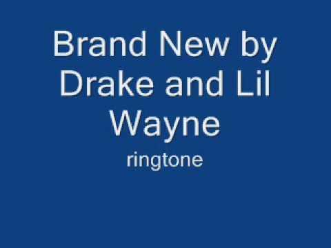 Brand New by Drake and Lil Wayne ringtone