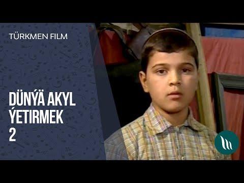 Türkmen Film - Dünýä Akyl ýetirmek (2-nji Bölüm) Dowamy Bar