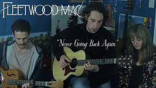 Never Going Back Again (Acoustic Fleetwood Mac Cover)