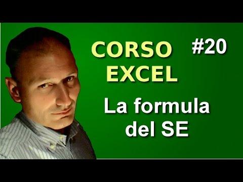 Corso di Excel - Lezione 20 - La formula del SE