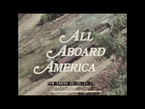 """ALL ABOARD AMERICA"" 1976 U.S. BICENTENNIAL FREEDOM TRAIN PROMOTIONAL FILM  54694"