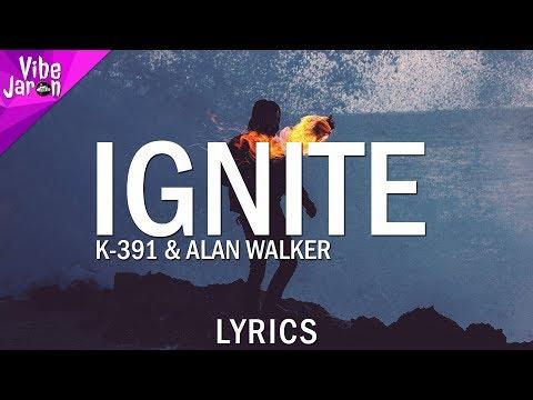 K-391 - Ignite (Lyrics) Ft. Alan Walker, Julie Bergan & Seungri