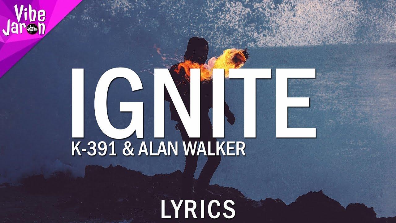 K-391 - Ignite (Lyrics) ft. Alan Walker, Julie Bergan & Seungri - YouTube