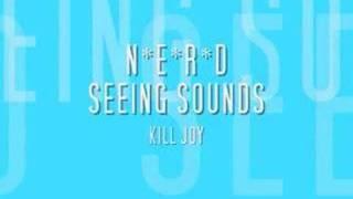 NERD - KILL JOY - SEEING SOUNDS