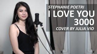 I LOVE YOU 3000 - STEPHANIE POETRI ( JULIA VIO COVER & LIRIK )