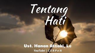 Download lagu Tentang Hati Ceramah Pendek Ustad Hanan Attaki Lc MP3