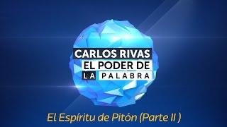 El Espiriru de Pitón (Parte II) - Pastor Carlos Rivas