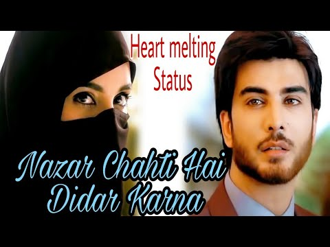 Nazar Chahti Hai Dedar Karna_whatsapp Status Video_love Whatsapp Status_imk Whatsapp Status
