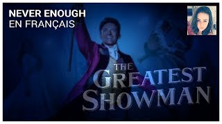 NEVER ENOUGH - FRENCH VERSION (FRANÇAIS) - THE GREATEST SHOWMAN - (JOHANNA MUSIC)