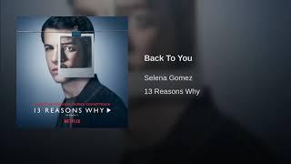 Selena Gomez Back To You 13 Причин Почему