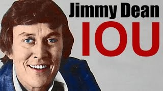 IOU - Jimmy Dean - ORIGINAL and best version, lyrics, tribute to Mother, Mother
